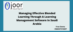 Managing Effective Blended Learning Through A Learning Management Software in Saudi Arabia